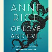 Of Love and Evil: The Songs of the Seraphim, Book Two, by Anne Rice