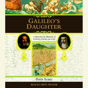 Galileo's Daughter: A Historical Memoir of Science, Faith, and Love, by Dava Sobel