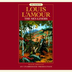 The Sky-Liners: Sackett Audiobook, by Louis L'Amour