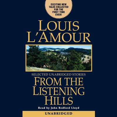 From the Listening Hills Audiobook, by Louis L'Amour