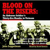Blood on the Risers: An Airborne Soldiers Thirty-five Months in Vietnam Audiobook, by John Leppelman