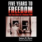 Five Years to Freedom: The True Story of a Vietnam POW, by James N. Rowe