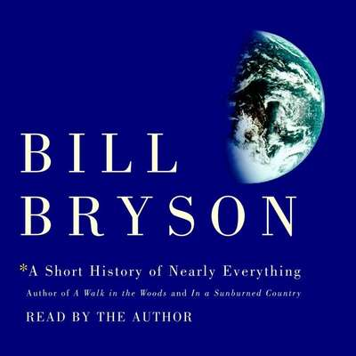 A Short History of Nearly Everything Audiobook, by Bill Bryson