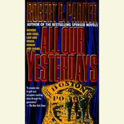 All Our Yesterdays Audiobook, by Robert B. Parker