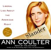 Slander: Liberal Lies about the American Right Audiobook, by Ann Coulter