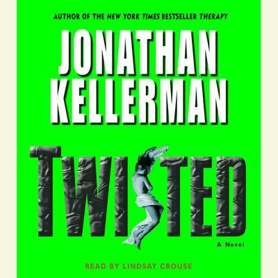 Twisted: A Novel Audiobook, by Jonathan Kellerman
