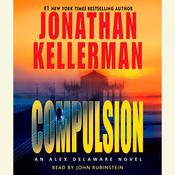 Compulsion: An Alex Delaware Novel, by Jonathan Kellerman