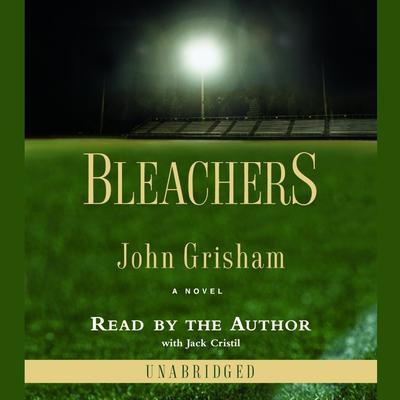 Bleachers: A Novel Audiobook, by John Grisham