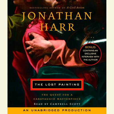 The Lost Painting: The Quest for a Caravaggio Masterpiece Audiobook, by Jonathan Harr