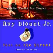 Feet on the Street:: Rambles Around New Orleans Audiobook, by Roy Blount, Roy Blount Jr., Jr. Roy Blount