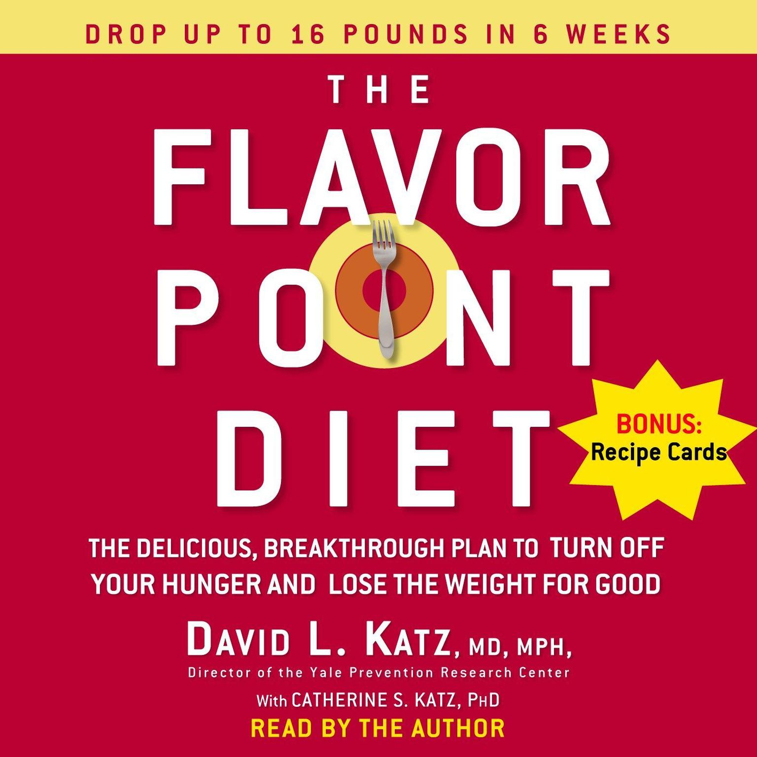 Printable The Flavor Point Diet: The Delicious, Breakthrough Plan to Turn Off Your Hunger and Lose the Weight For Good Audiobook Cover Art