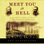 Meet You in Hell: Andrew Carnegie, Henry Clay Frick, and the Bitter Partnership That Transformed America Audiobook, by Les Standiford