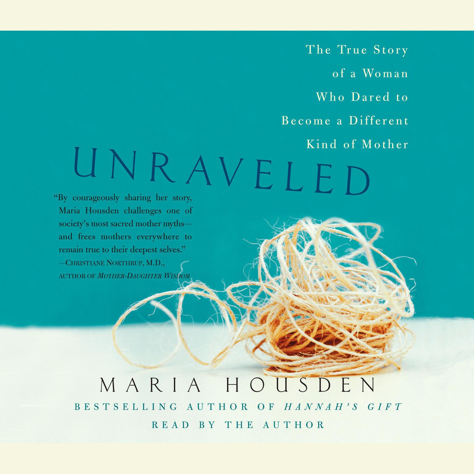 Printable Unraveled: The True Story of a Woman Who Dared to Become a Different Kind of Mother Audiobook Cover Art