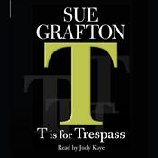 T Is for Trespass, by Sue Grafton