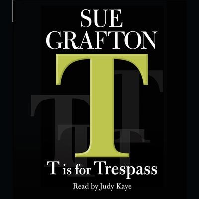 T Is for Trespass Audiobook, by Sue Grafton