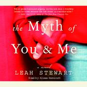 The Myth of You and Me: A Novel, by Leah Stewart