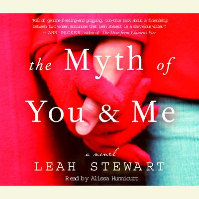 The Myth of You and Me: A Novel Audiobook, by Leah Stewart