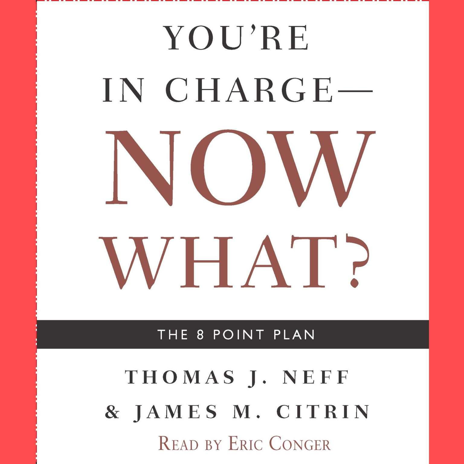 Printable You're in Charge--Now What?: The 8 Point Plan Audiobook Cover Art