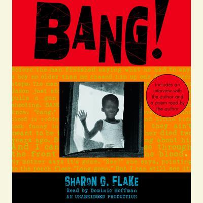Bang! Audiobook, by Sharon G. Flake