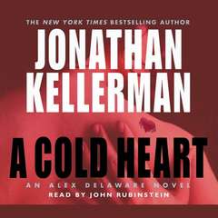A Cold Heart: An Alex Delaware Novel Audiobook, by Jonathan Kellerman