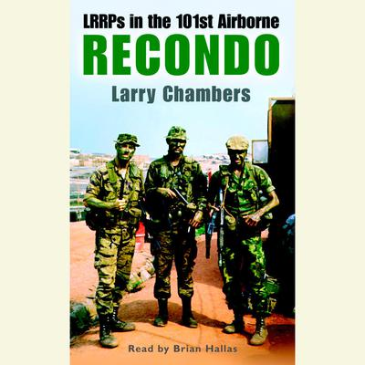 Recondo: LRRPs in the 101st Airborne Audiobook, by Larry Chambers