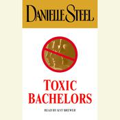 Toxic Bachelors Audiobook, by Danielle Steel