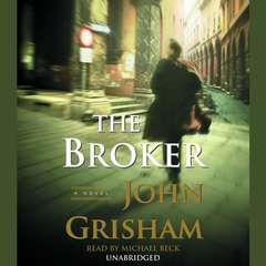 The Broker: A Novel Audiobook, by