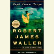High Plains Tango: A Novel, by Robert James Waller