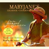 MaryJanes Ideabook, Cookbook, Lifebook: For the Farmgirl in All of Us, by MaryJane Butters