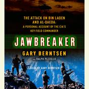 Jawbreaker: The Attack on Bin Laden and Al Qaeda: A Personal Account by the CIAs Key Field Commander Audiobook, by Gary Berntsen