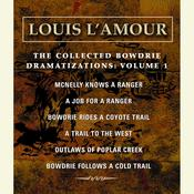 The Collected Bowdrie Dramatizations, Vol. 1 Audiobook, by Louis L'Amour