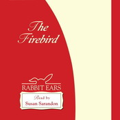 The Firebird Audiobook, by Rabbit Ears Entertainment