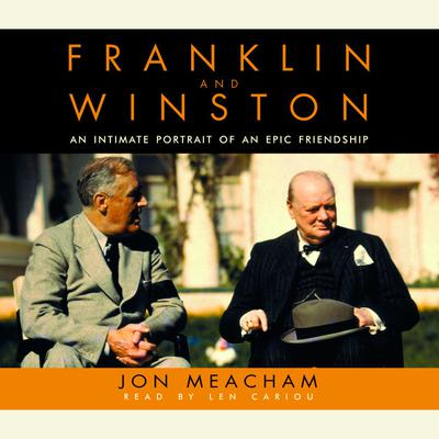Franklin and Winston: An Intimate Portrait of an Epic Friendship Audiobook, by Jon Meacham