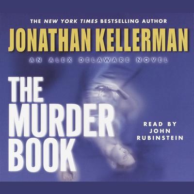 The Murder Book (Abridged): An Alex Delaware Novel Audiobook, by Jonathan Kellerman