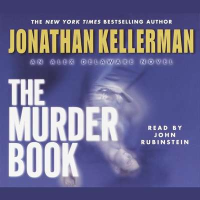 The Murder Book: An Alex Delaware Novel Audiobook, by Jonathan Kellerman