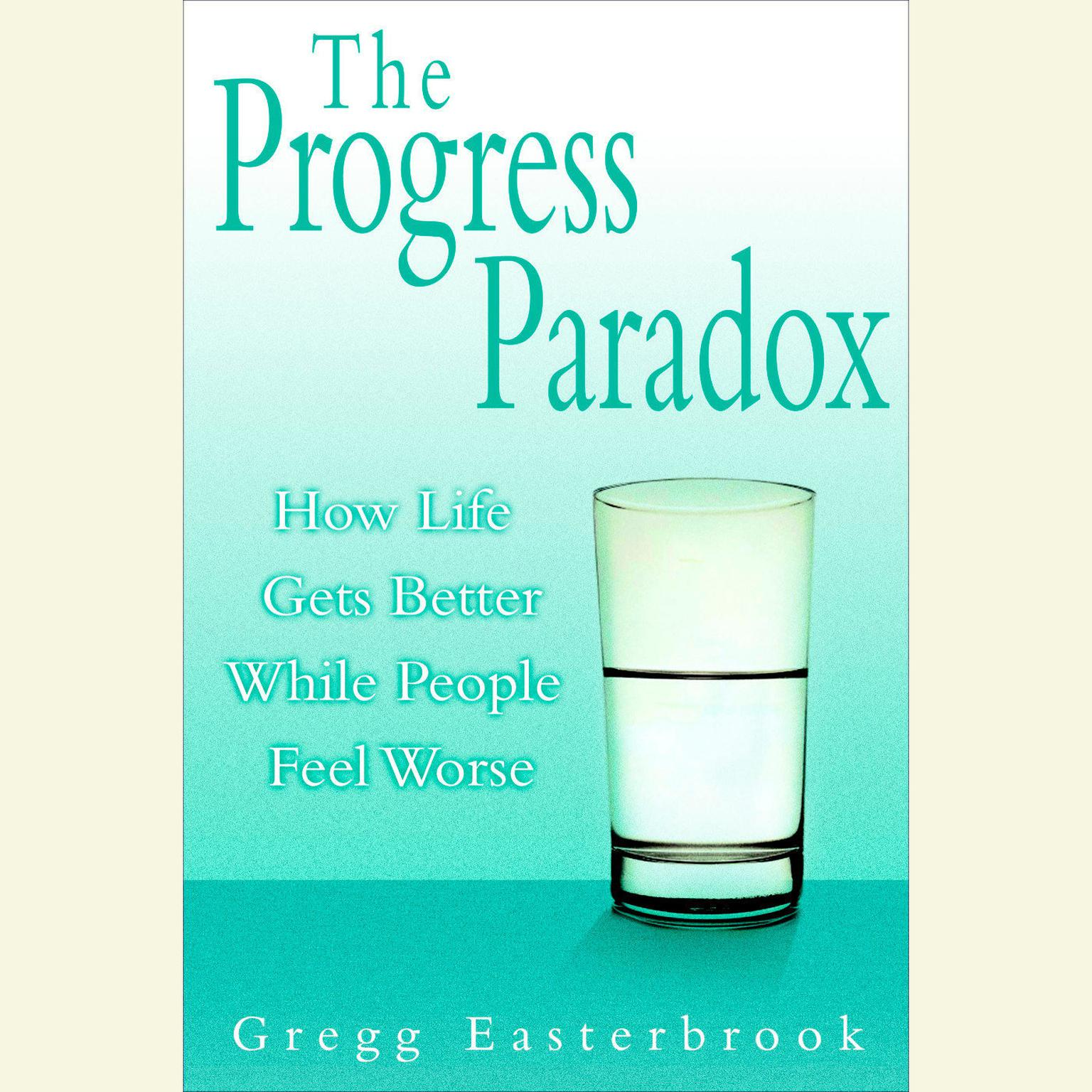 Printable The Progress Paradox: How Life Gets Better While People Feel Worse Audiobook Cover Art