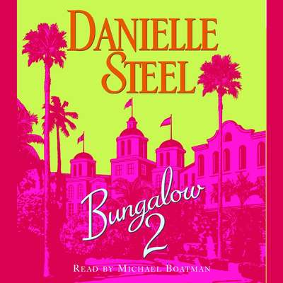 Bungalow 2 Audiobook, by Danielle Steel
