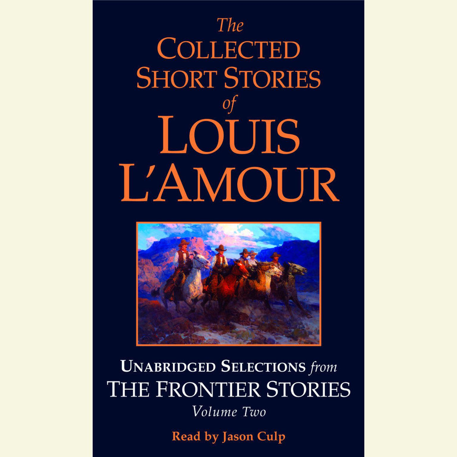 Printable The Collected Short Stories of Louis L'Amour, Vol. 2: The Frontier Stories Audiobook Cover Art