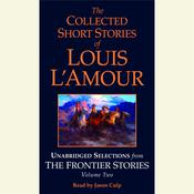 The Collected Short Stories of Louis L'Amour, Vol. 2: The Frontier Stories, by Louis L'Amour