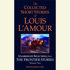 The Collected Short Stories of Louis LAmour: Unabridged Selections from The Frontier Stories: Volume 2: What Gold Does to a Man; The Ghosts of Buckskin Run; The Drift; No Mans Mesa Audiobook, by Louis L'Amour