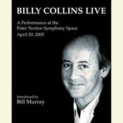 Billy Collins Live: A Performance at the Peter Norton Symphony Space April 20, 2005, by Billy Collins
