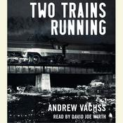Two Trains Running, by Andrew Vachss