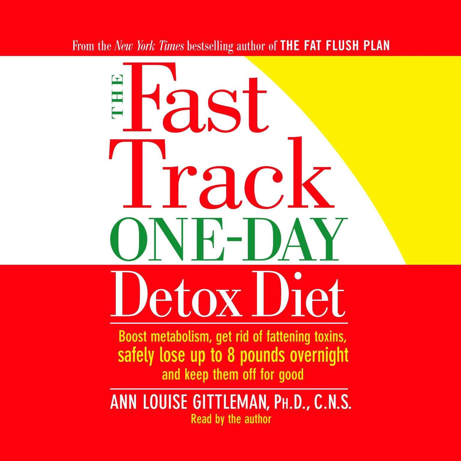 Printable The Fast Track One-Day Detox Diet: Boost metabolism, get rid of fattening toxins, lose up to 8 pounds overnight and keep it off for good Audiobook Cover Art