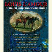 The Collected Bowdrie Dramatizations, Vol. 2 Audiobook, by Louis L'Amour