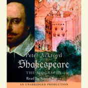 Shakespeare, by Peter Ackroyd