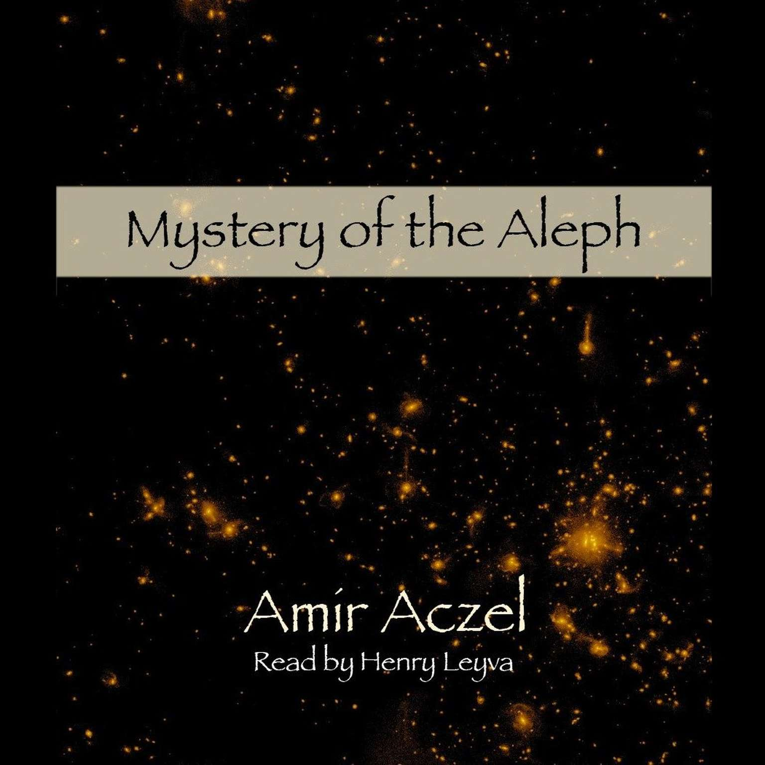 Printable Mystery of the Aleph: Mathematics, the Kabbalah, and the Search for Infinity Audiobook Cover Art