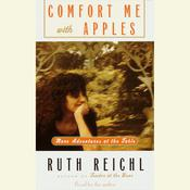 Comfort Me with Apples: More Adventures at the Table Audiobook, by Ruth Reichl