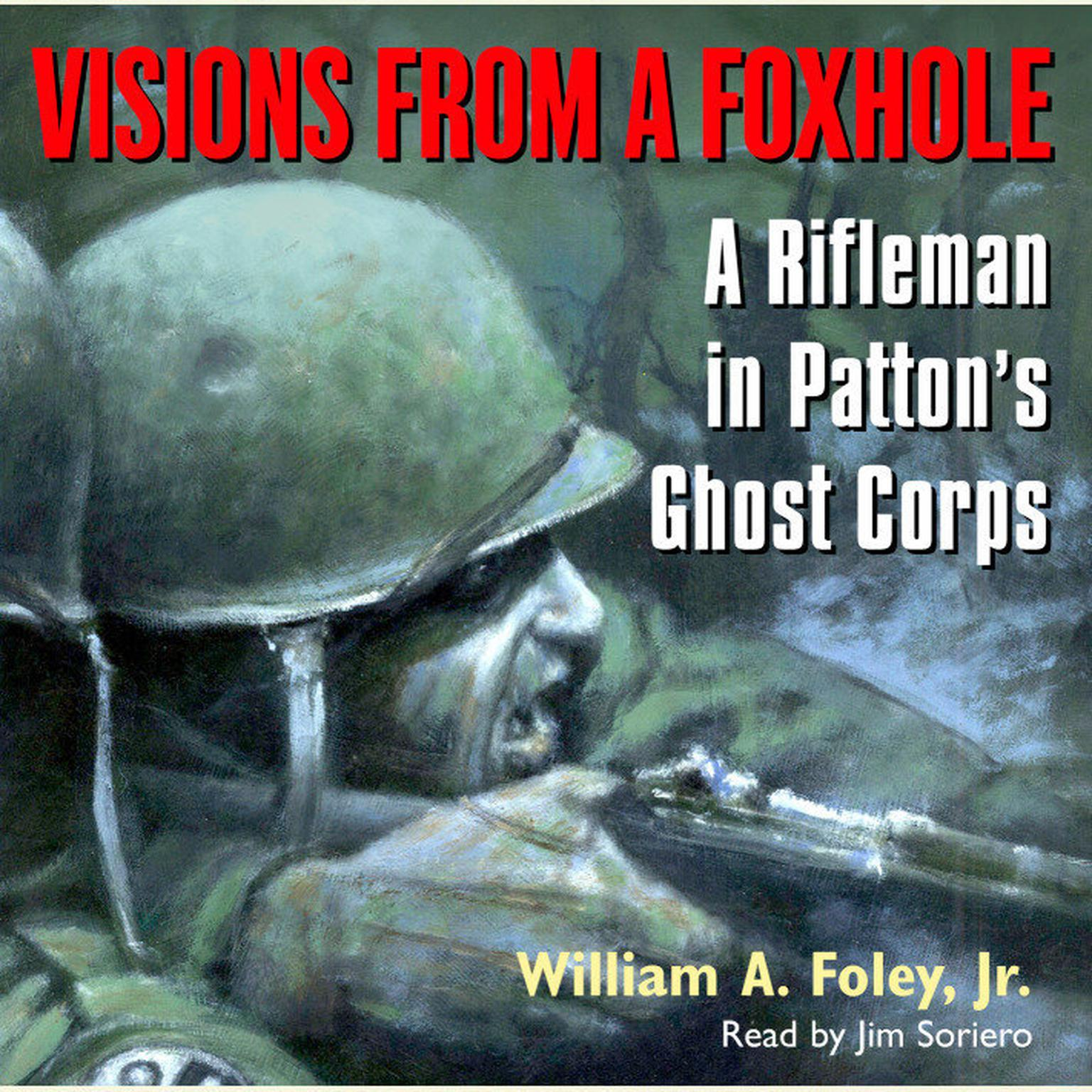 Printable Visions From a Foxhole: A Rifleman in Patton's Ghost Corps Audiobook Cover Art