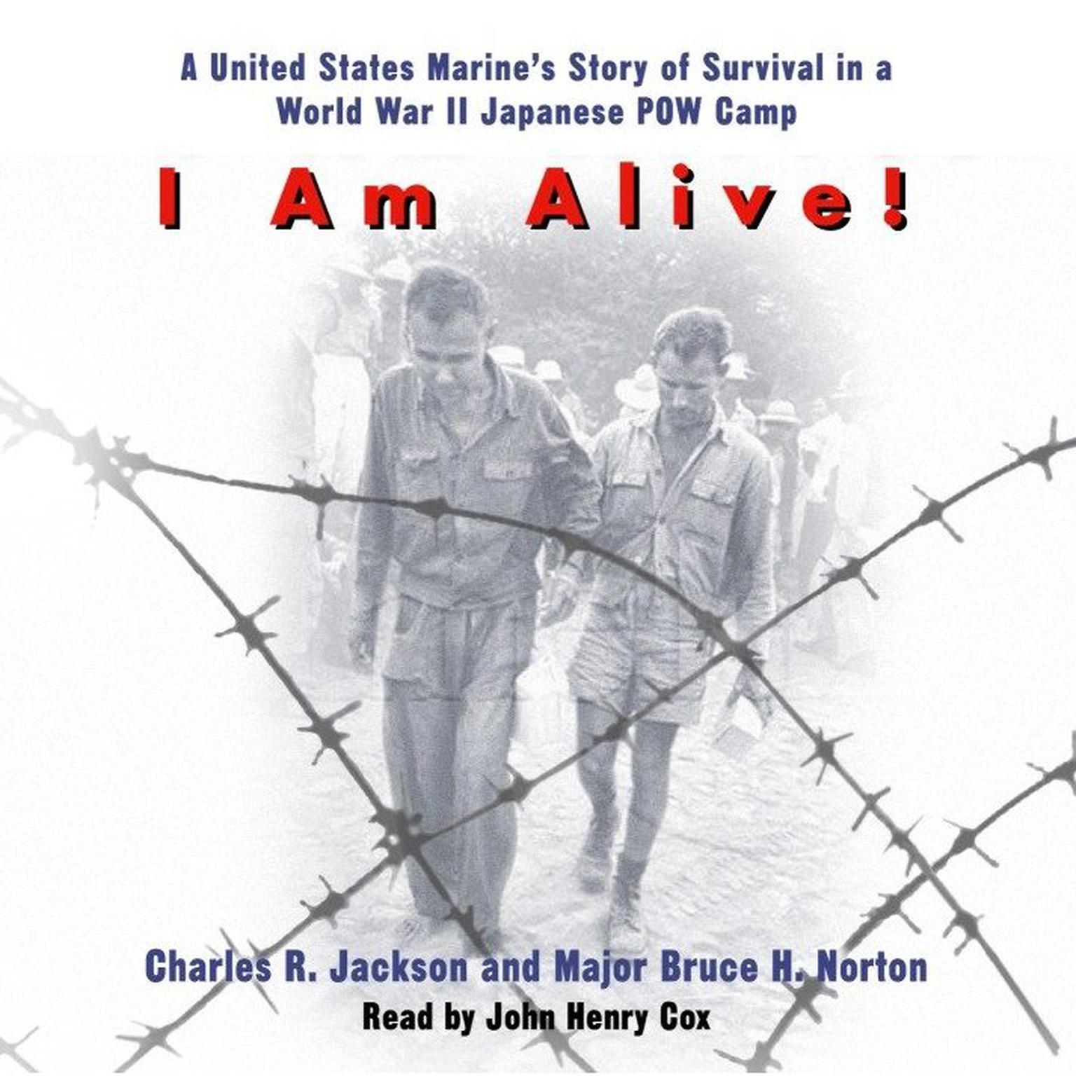 Printable I Am Alive!: A United States Marine's Story of Survival in a World War II Japanese POW Camp Audiobook Cover Art