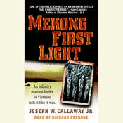 Mekong First Light: An Infantry Platoon Leader in Vietnam Audiobook, by Jr. Joseph W. Callaway